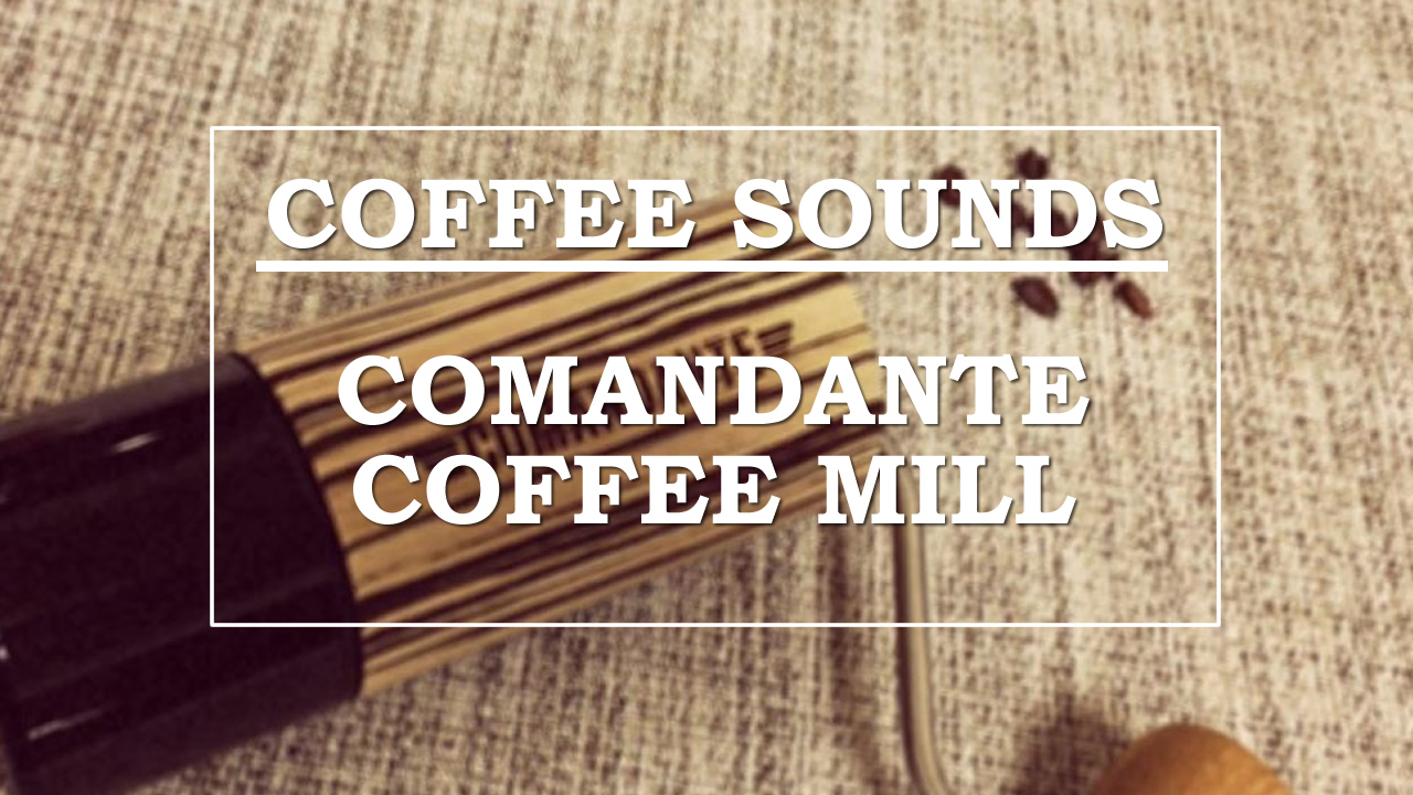 [ASMR] Coffee sounds #2【COMANDANTE COFFEE MILL】コーヒーサウンド「コマンダンテ」〔#263〕